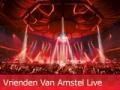 Win 4 gratis Vrienden Van Amstel Live kaartjes